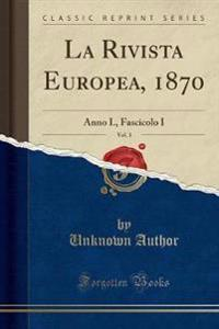 La Rivista Europea, 1870, Vol. 3