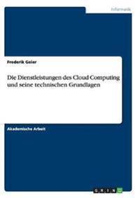 Die Dienstleistungen Des Cloud Computing Und Seine Technischen Grundlagen