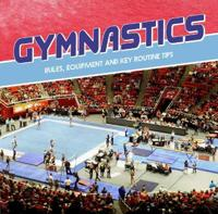 Gymnastics - rules, equipment and key routine tips