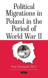 Political Migrations in Poland in the Period of World War II