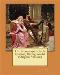 The Broom-Squire.by: S. (Sabine) Baring-Gould (Original Version)