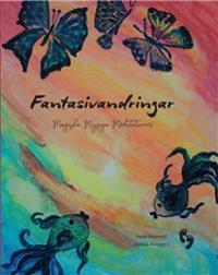 Fantasivandringar : magiska, mysiga, meditationer