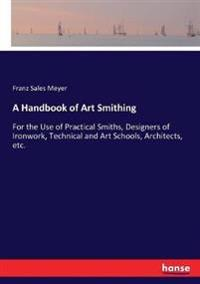 A Handbook of Art Smithing