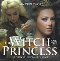 Witch and the Princess | Children's European Folktales