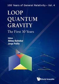 Loop Quantum Gravity: The First 30 Years