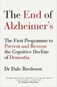 End of alzheimers - the first programme to prevent and reverse the cognitiv