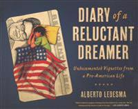 Diary of a Reluctant Dreamer: Undocumented Vignettes from a Pre-American Life