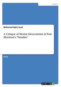 A Critique of Monist Afrocentrism in Toni Morrison's Paradise