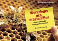 Workshops och arbetsmöten : Verktygslåda för meningsfulla möten