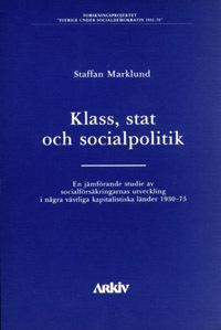 Klass, stat och socialpolitik : en jämförande studie av socialförsäkringarn