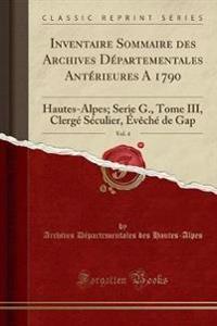 Inventaire Sommaire Des Archives D�partementales Ant�rieures a 1790, Vol. 4