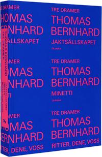 Tre dramer : Jaktsällskapet ; Minetti ; Ritter, Dene, Voss