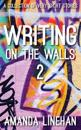 Writing on the Walls 2: A Collection of Very Short Stories