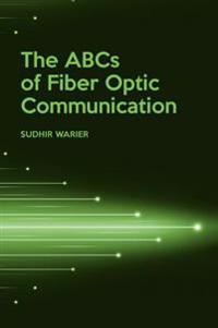 The ABCs of Fiber Optic Communication