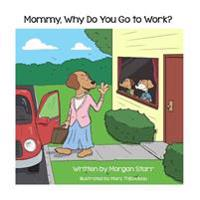 Mommy, Why Do You Go to Work?