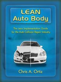 Auto Body Repair Near Me >> Lean Auto Body The Lean Implementation Guide To The Auto