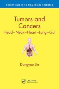 Tumors and Cancers: Head - Neck - Heart - Lung - Gut
