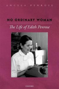 No Ordinary Woman: The Life of Edith Penrose
