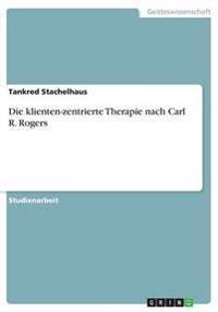 Die Klienten-Zentrierte Therapie Nach Carl R. Rogers