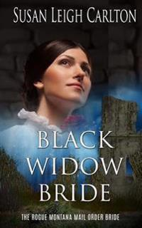 Black Widow Bride: The Rogue Montana Mail Order Bride