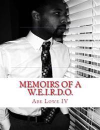 Memoirs of A W.E.I.R.D.O.
