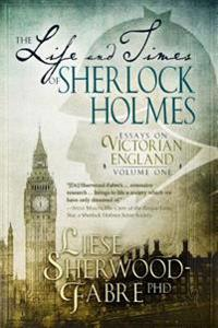 Life and Times of Sherlock Holmes