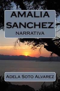 Amalia Sanchez y Sus Quimeras: Relato
