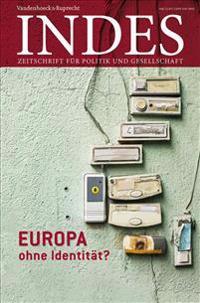 Europa Ohne Identitat?: Indes. Zeitschrift Fur Politik Und Gesellschaft 2017 Heft 02