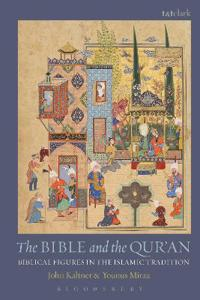 The Bible and the Qur'an: Biblical Figures in the Islamic Tradition