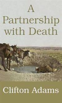 A Partnership with Death