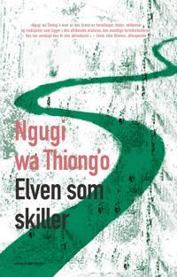 Elven som skiller - Ngugi wa Thiong'o | Inprintwriters.org