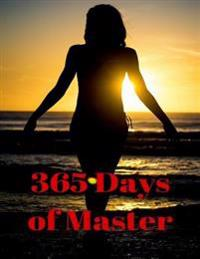 365 Days of Master (Bdsm, Bondage, Kinky)