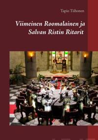 Viimeinen Roomalainen ja Salvan Ristin Ritarit