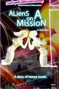 Aliens on a Mission: The Hidden Forces.