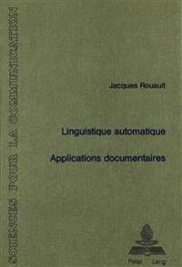 Linguistique Automatique: Applications Documentaires: Avec La Participation de G. Antoniadis Et G. Lallich-Boidin