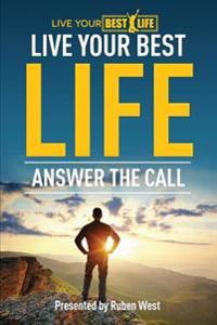 Live Your Best Life: Answer the Call