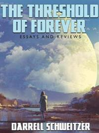Threshold of Forever: Essays and Reviews