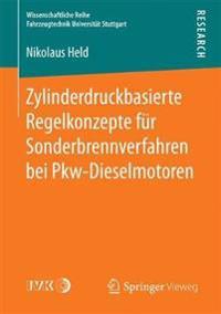 Zylinderdruckbasierte Regelkonzepte Für Sonderbrennverfahren Bei Pkw-dieselmotoren