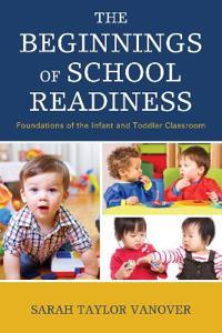 The Beginnings of School Readiness