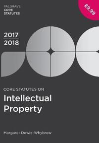 Core Statutes on Intellectual Property 2017-18