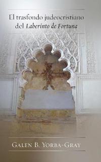 El trasfondo judeocristiano del Laberinto de Fortuna