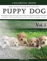 Puppy Dog-Baby Animal Coloring Book Greyscale: Creativity and Mindfulness Sketch Greyscale Coloring Book for Adults and Grown Ups