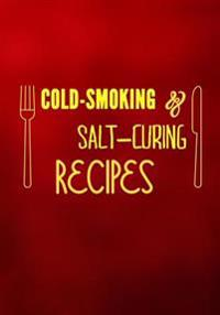 Cold-Smoking & Salt-Curing Recipes: Blank Recipe Cookbook Journal V2