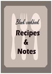 Blank Cookbook: Recipes & Notes: 7x10 Knite-Fork-Spoon with 100 Pages Blank Recipe Paper for Jotting Down Your Recipes