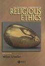 The Blackwell Companion to Religious Ethics