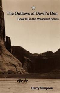 The Outlaws of Devil's Den: Book 3 in the Westward Series