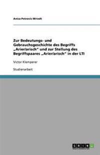 """Zur Bedeutungs- Und Gebrauchsgeschichte Des Begriffs """"Arier/Arisch Und Zur Stellung Des Begriffspaares """"Arier/Arisch in Der Lti"""