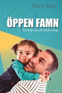 Öppen famn : en bok om föräldraskap