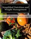 Simplified Nutrition and Weight Management: From the Perpetual Student