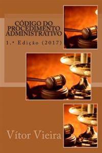 Novo Codigo Do Procedimento Administrativo: 2017
